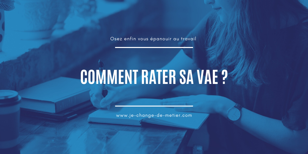 Comment rater sa VAE ?